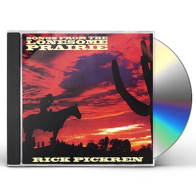 rick pickren SONGS FROM THE LONESOME PRAIRIE CD