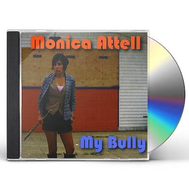 Monica Attell MY BULLY CD