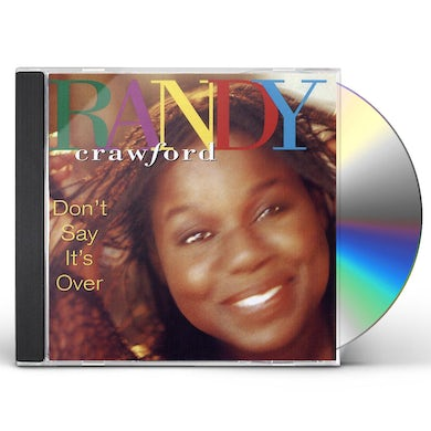 Randy Crawford DON'T SAY IT'S OVER CD