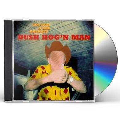 Dm Bob & Deficits BUSH HOG'N MAN CD