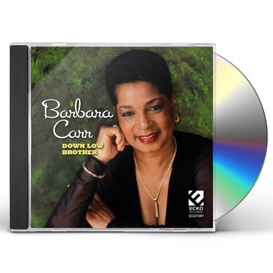Barbara Carr DOWN LOW BROTHER CD