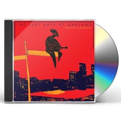 Fantastic Negrito Last Days Of Oakland CD