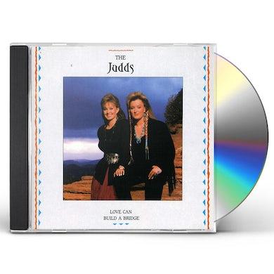 Judds LOVE CAN BUILD A BRIDGE CD