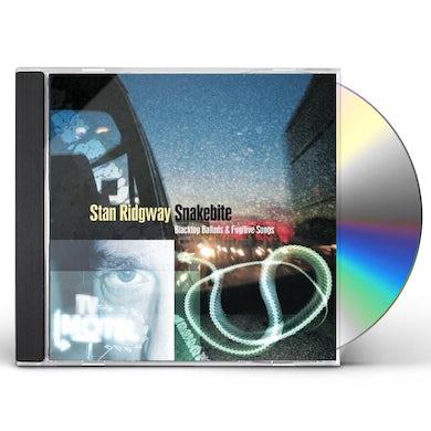 Stan Ridgway SNAKEBITE: BLACKTOP BALLADS & FUGITIVE SONGS CD