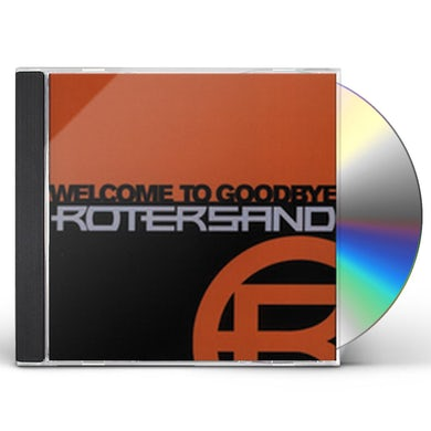 Rotersand WELCOME TO GOODBYE CD