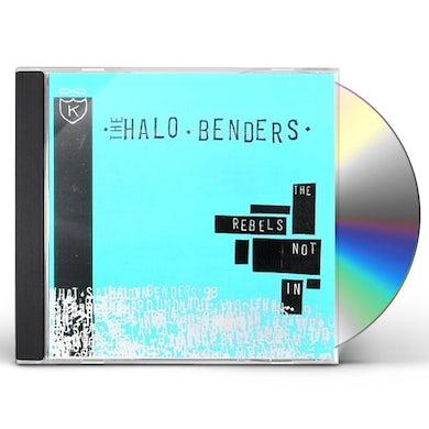 HALO BENDERS REBELS NOT IN CD