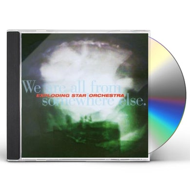 Exploding Star Orchestra WE ARE ALL FROM SOMEWHERE ELSE CD