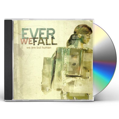 Ever We Fall WE ARE BUT HUMAN CD