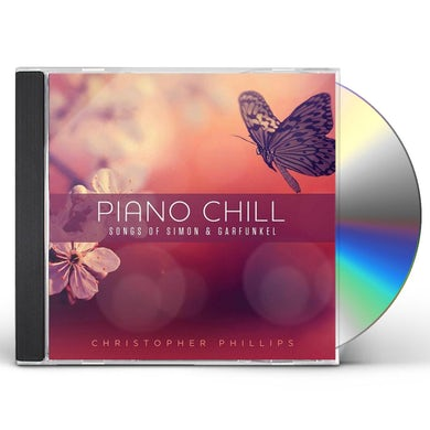 Christopher Phillips PIANO CHILL: SONGS OF SIMON & GARFUNKEL CD