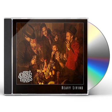 Dirty Thrills HEAVY LIVING CD