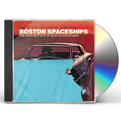 GREATEST HITS OF BOSTON SPACESHIPS: OUT UNIVERSE CD