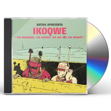 Ikoqwe Beginning The Medium The End And The Inf CD