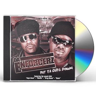 Da Enforcerz PUT YA CUPS DOWN CD