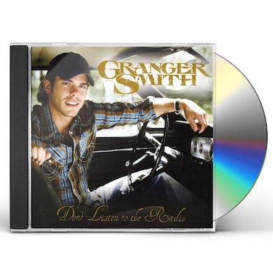 Granger Smith DON'T LISTEN TO THE RADIO CD