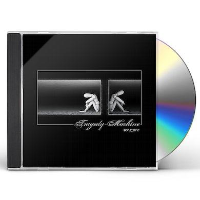 Tragedy Machine PACIFY CD