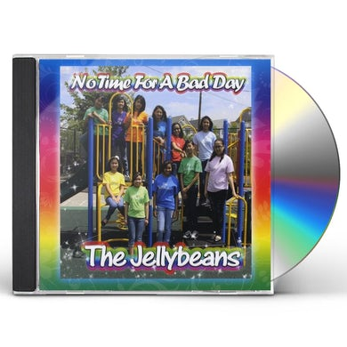 Jellybeans NO TIME FOR A BAD DAY CD