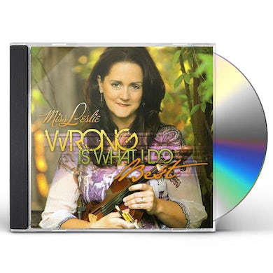 Miss Leslie WRONG IS WHAT I DO BEST CD
