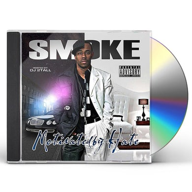 Smoke MOTIVATED BY HATE CD