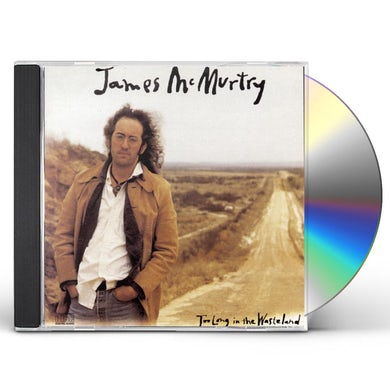 James Mcmurtry TOO LONG IN THE WASTELAND CD