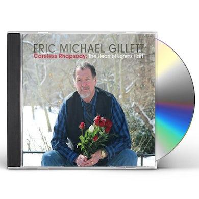 Eric Michael Gillett CARELESS RHAPSODY: THE HEART OF LORENZ HART CD
