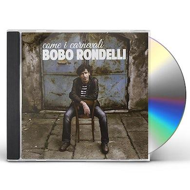 Bobo Rondelli COME I CARNEVALI CD