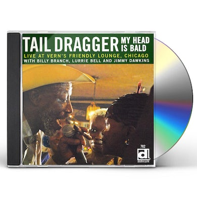 Tail Dragger MY HEAD IS BALD: LIVE AT VERN'S FRIENDLY LOUNGE CD