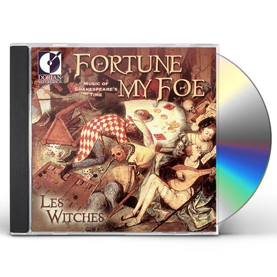 Les Witches FORTUNE MY FOE: MUSIC OF SHAKESPEARE'S TIME CD