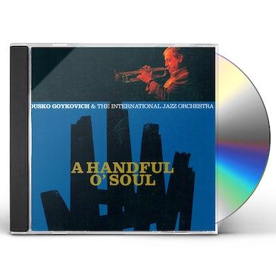 Dusko Goykovich HANDFUL O'SOUL CD