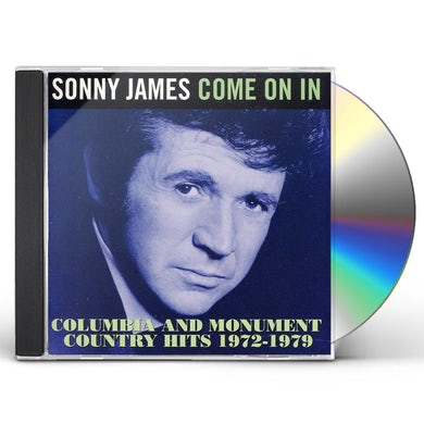 Sonny James COME ON IN: COLUMBIA & MONUMENT COUNTRY 1972-1979 CD