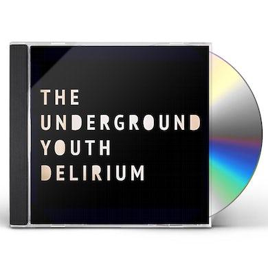 The Underground Youth DELIRIUM CD