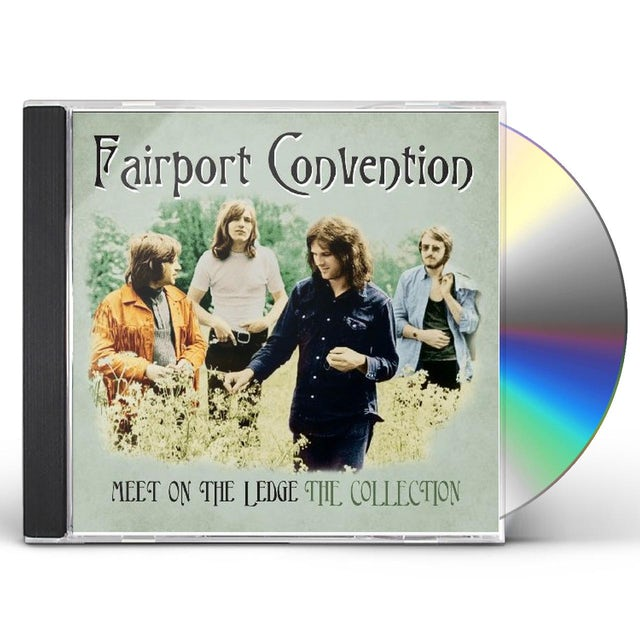 Fairport Convention MEET ON THE LEDGE: COLLECTION CD