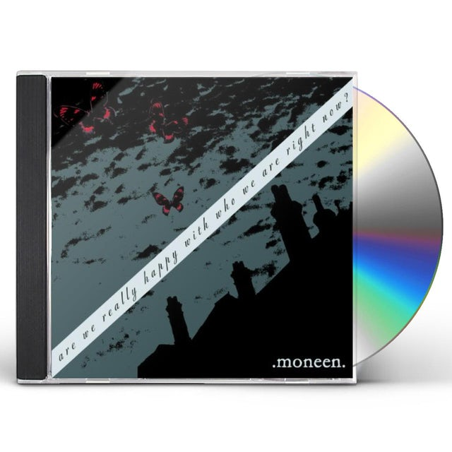 Moneen ARE WE REALLY HAPPY WITH WHO WE ARE RIGHT NOW CD