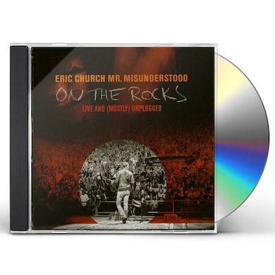 Eric Church MR MISUNDERSTOOD ON THE ROCKS: LIVE & MOSTLY CD