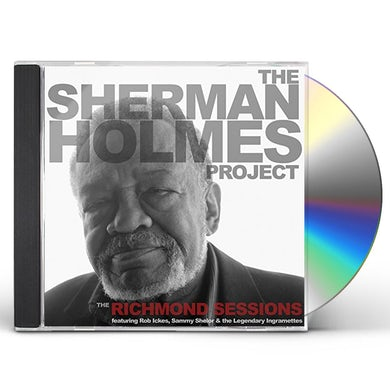SHERMAN HOLMES PROJECT: THE RICHMOND SESSIONS CD