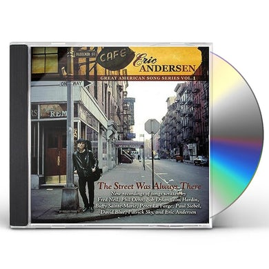 Eric Andersen STREET WAS ALWAYS THERE CD
