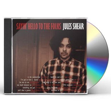 Jules Shear SAYIN HELLO TO THE FOLKS CD