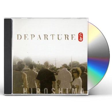 Hiroshima DEPARTURE CD