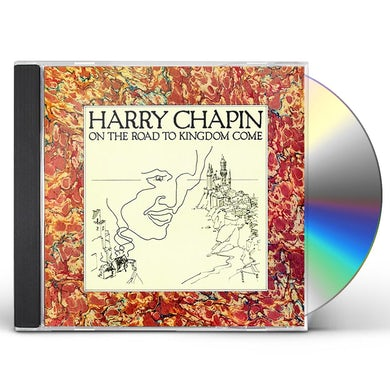 Harry Chapin ON THE ROAD TO KINGDOM COME (2016 REISSUE) CD