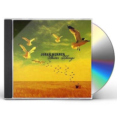 BETTER THINGS CD