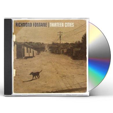 Richmond Fontaine THIRTEEN CITIES CD