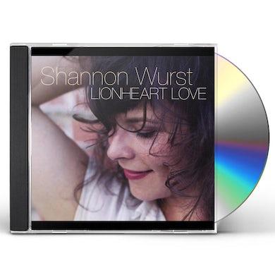 Shannon Wurst LIONHEART LOVE CD