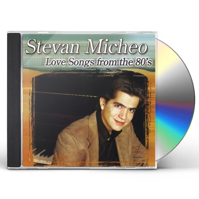 Stevan Micheo LOVE SONGS FROM THE 80S CD