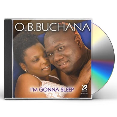 O.B. Buchana I'M GONNA SLEEP CD