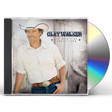 Clay Walker SHE WONT BE LONELY LONG CD