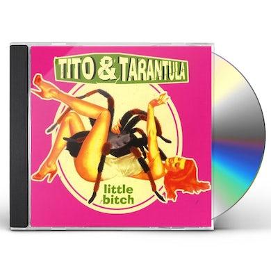 Tito & Tarantula LITTLE BITCH CD