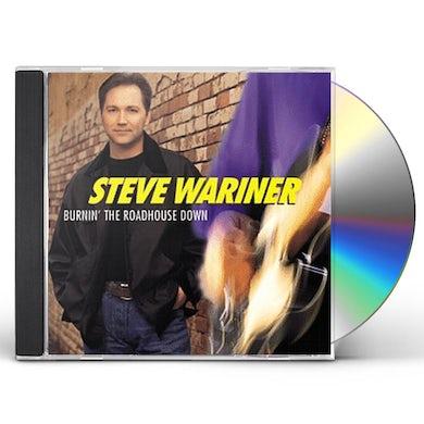 Steve Wariner BURNIN THE ROADHOUSE DOWN CD