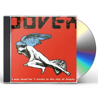 Dover I WAS DEAD FOR SEVEN WEEKS IN THE CITY OF ANGELS CD