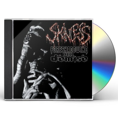 Skinless FORESHADOWING OUR DEMISE CD