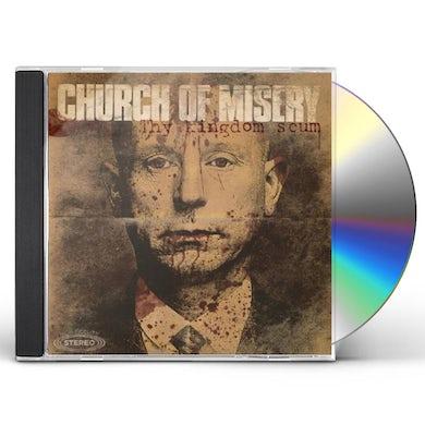 Church Of Misery THY KINGDOM SCUM CD