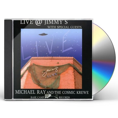 Michael Ray & Cosmic Krewe LIVE AT JIMMYS CD